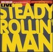 Steady Rollin Man