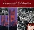 Centennial Celebration: Washington National Cathed