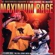 Maximum Rage:Unauthorised Biography