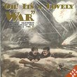 Oh! It's a Lovely War Vol. 2 : Songs & Sketches of the Great War 1914-18