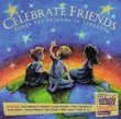 Celebrate Friends: Songs For Friends To Treasure