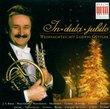 In Dulci Jubilo: Weihnachten mit Ludwig Güttler