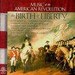 Music of the American Revolution: The Birth of Liberty