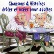 Chansons & Histoires Droles Et Osees...