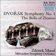Dvorak: Symphony No. 1; The Bells of Zlonice