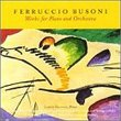 Busoni: Works for Piano and Orchestra