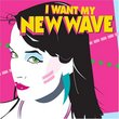 I Want My New Wave