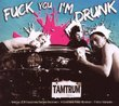 Fuck You I'm Drunk: Limited