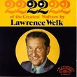 22 of the Greatest Waltzes by Lawrence Welk