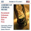 American Choral Music - Persichetti; Schuman; Bolcom; Fine; Foss