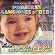 Baby's First: Primeras Canciones De Bebe