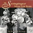 Swingingest Sounds Ever Heard: Best of Big Bands