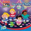 Fisher Price: Disco Dance Party