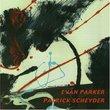 Evan Parker & Patrick Scheyder