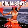 Drum Beats of the Pacific - Songs & Dances of the Islands