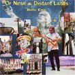 Of Near and Distant Lands