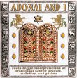 Adonai & I: Roots Reggae Interpretations of Traditional Hebrew Paryers. Melodies and Psalms