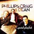 My Phillips Craig & Dean Playlist