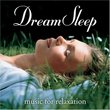 Dream Sleep: Music for Relaxation
