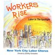 Workers Rise: Labor in the Spotlight - New York City Labor Chorus