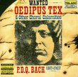 P.D.Q. Bach: Oedipus Tex and Other Choral Calamities