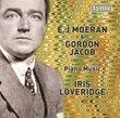 E.J. Moeran, Gordon Jacob: Piano Music