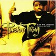 PASTOR TROY: ARE WE GUTTIN' FEATURING MS. JADE, 1. CLEAN ALBUM VERSION, 2. RADIO EDIT {Cd Single }
