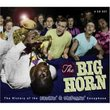 Big Horn: the History of the Honkin' & Screamin' S