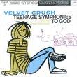 Teenage Symphonies to God