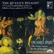 The Queen's Delight: 17th Century English Ballads & Dances - Ellen Hargis / Paul O'Dette / The King's Noyse / David Douglass