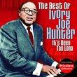 The Best Of Ivory Joe Hunter...It's Been Too Long