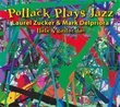 Laurel Zucker and Mark Delpriora -Pollock Plays Jazz for Flute and Guitar
