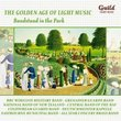 The Golden Age of Light Music: Bandstand in the Park