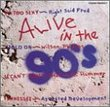 Alive in the 90's 1
