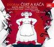 Dvorák: Cert a Káca (Kate and the Devil)