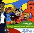 Teacher Sally Presents Happy Monster & Friends - Rhythm with Rhymes Vol 1