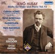 Jenö Hubay: Works for Violin and Piano, Vol. 10