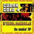Cuban Gold 4: Fuego Candela (Smokin 70's)