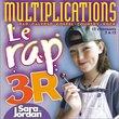 Le rap 3R - Multiplications