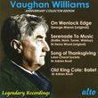 Vaughan Williams: On Wenlock Edge; Serenade to Music; Song of Thanksgiving; Old King Cole