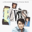 Essential Elvis Vol. 4: A Hundred Years From Now