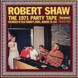 Robert Shaw 1971 Party Tape
