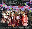 Unblocked: Music of Eastern Europe