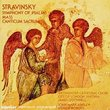 Stravinsky:Symphony of Psalms/Mass/Canticum Sacrum