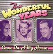 Those Wonderful Years - Come On-a My House