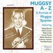 Muggsy A-Z: A Portrait of Muggsy Spanier