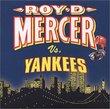 Roy D Mercer Vs Yankees