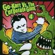 Go-Kart vs. Corporate Giant, Vol. 4