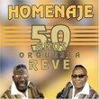 Homenaje 50 Anos Orquesta Reve