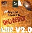 Unsigned, Sealed & Delivered:  A New Breed V2.0
